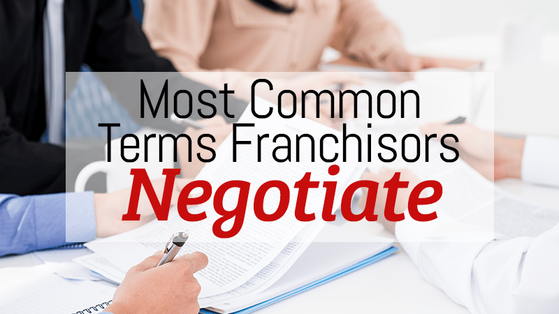 What Are the Most Common Terms Franchisors Are Negotiating?
